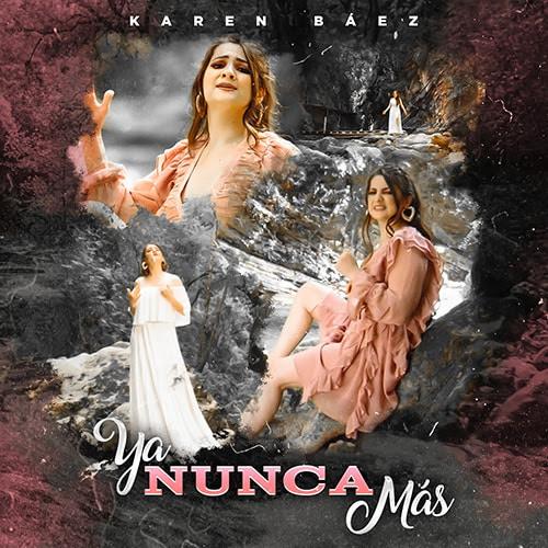 Karen Báez Ya Nunca Más 1