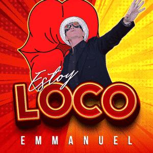 Estoy Loco Emmanuel